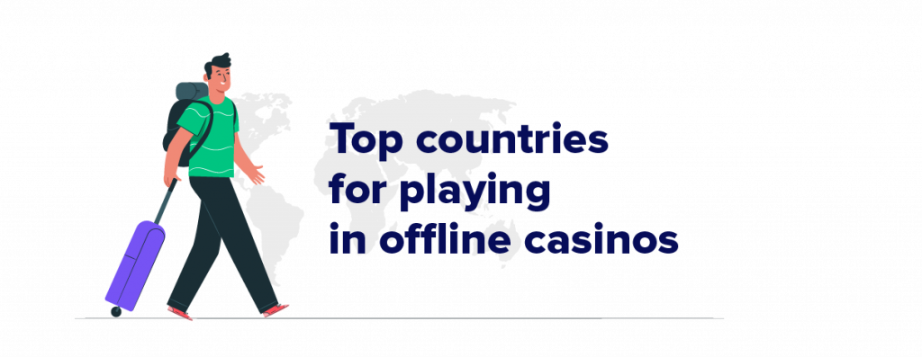 Top countries for playing in offline casinos